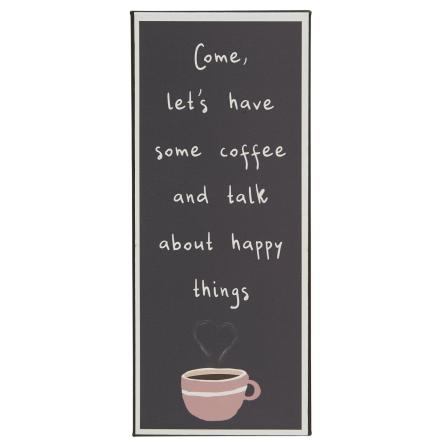Skylt - Come, let's have some coffee