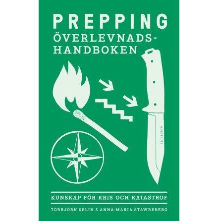 Prepping - överlevnadshandboken : kunskap för kris och katastrof, Anna-Maria Stawreberg